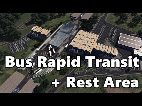 Cities Skylines: Bus Rapid Transit (BRT) + Rest Area Build