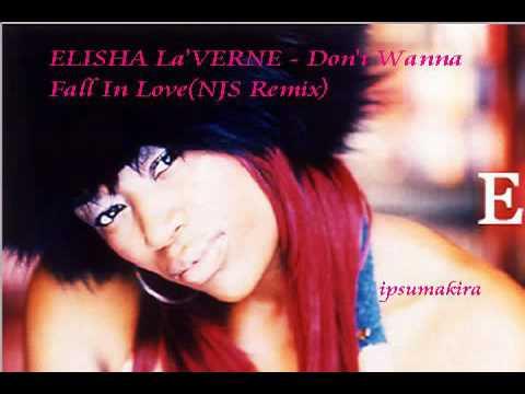 HQ Elisha La'Verne - Don't wanna fall in love(NJS Remix)Jane Child
