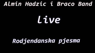 Almin Hadzic I Braco Bend Rodjendanska pjesma