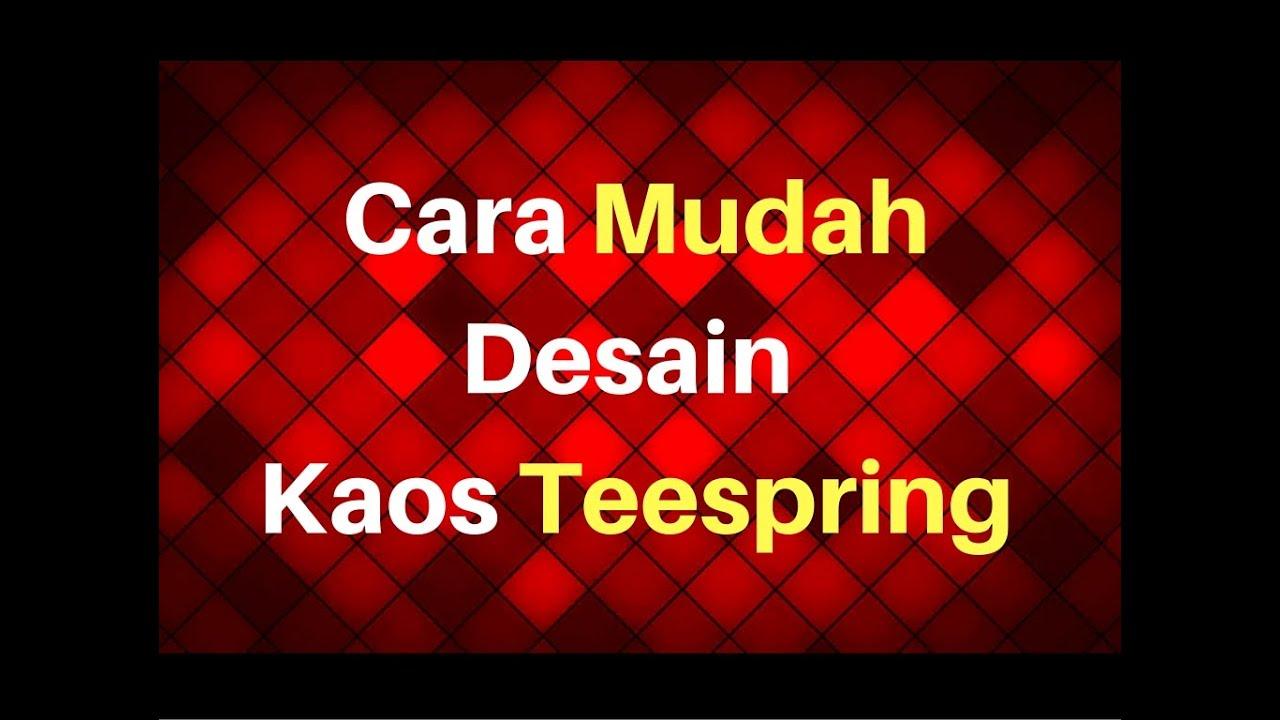 Cara Mudah Desain Kaos Untuk Teespring atau Blaz Bluz ...