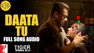 Daata Tu Full Song Audio | Tiger Zinda Hai | Shreya Ghoshal | Vishal and Shekhar