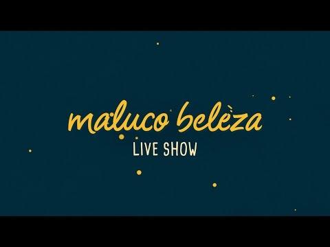 Maluco Beleza LIVESHOW - JEL