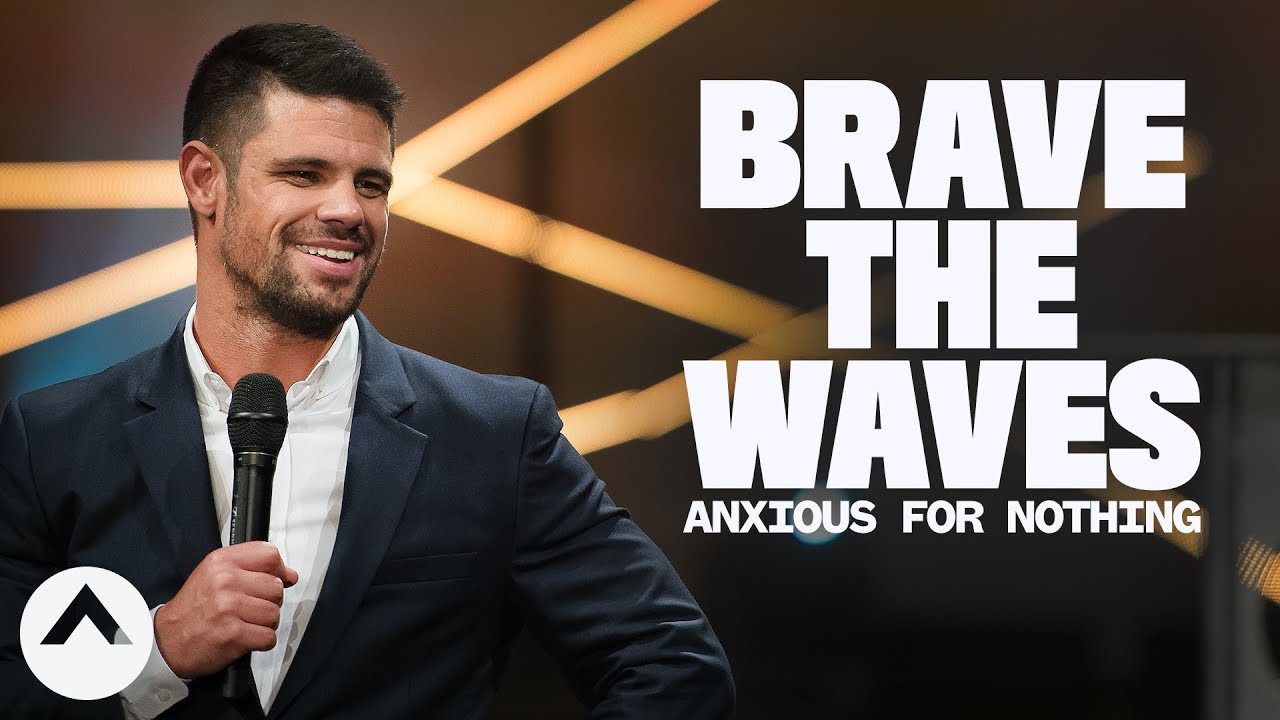 Brave The Waves (Anxious For Nothing) | How To Be Brave | Out Of The Vault | Pastor Steven Furtick