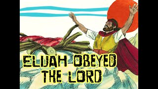 ELIJAH OBEYED THE LORD