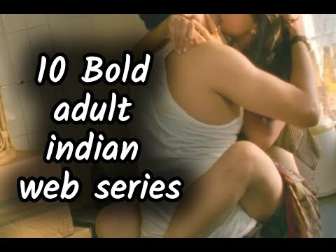 10 Bold Adult Indian  Web Series