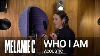 MELANIE C  - Who I Am [Acoustic]