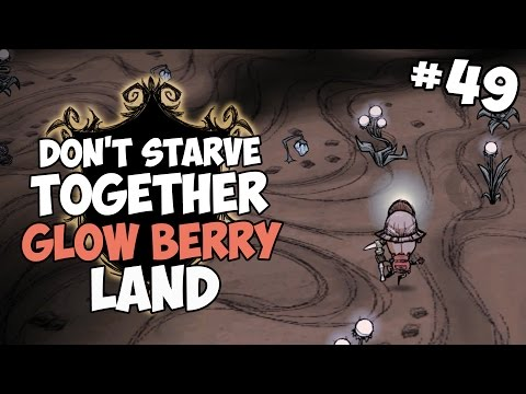 Glow Berry Land - Don't Starve Together Gameplay - Part 49