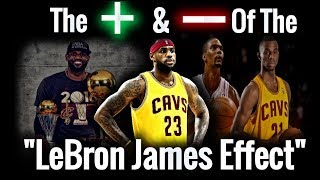 "The Positives & Negatives Of The ""LeBron James Effect"""