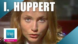 """Isabelle Huppert """"Dix huit ans"""""""