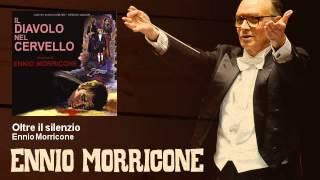 Ennio Morricone - Oltre il silenzio - Il Diavolo Nel Cervello (1973)
