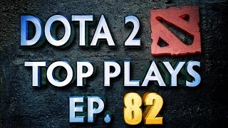 Dota 2 Top Plays Weekly - Ep. 82