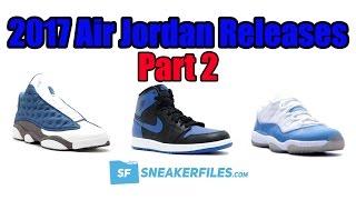 2017 Air Jordan Releases (Part 2)