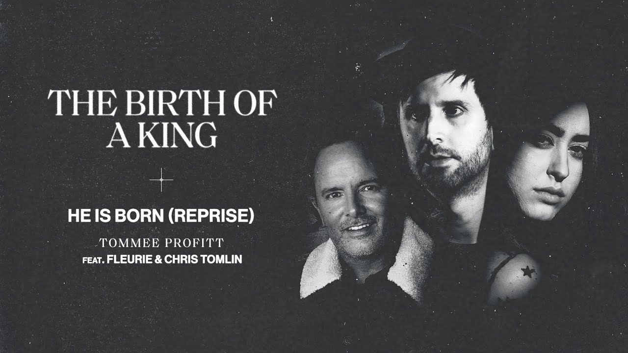 He Is Born Reprise Fleurie Chris Tomlin Tommee Profitt Audio Youtube He/she was born on ***. he is born reprise fleurie chris tomlin tommee profitt audio