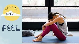 Day 13 - Feel | BREATH - A 30 Day Yoga Journey