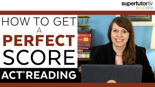 How To Get A PERFECT Score On The ACT® Reading Section!!