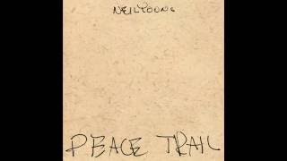 Indian Givers | Neil Young - Peace Trail