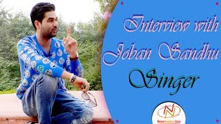 Interview with Joban Sandhu || Singer