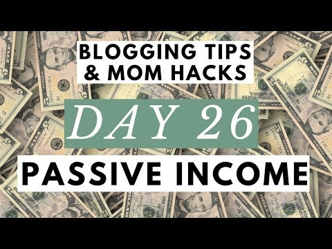 Passive Income vs Active Income ● Trading Time for Money? ● Blogging Tips & Mom Hacks Series DAY 26