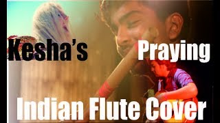 Kesha's Praying | Amazing Indian Flute Cover | World's most trending Song | Agam Aggarwal