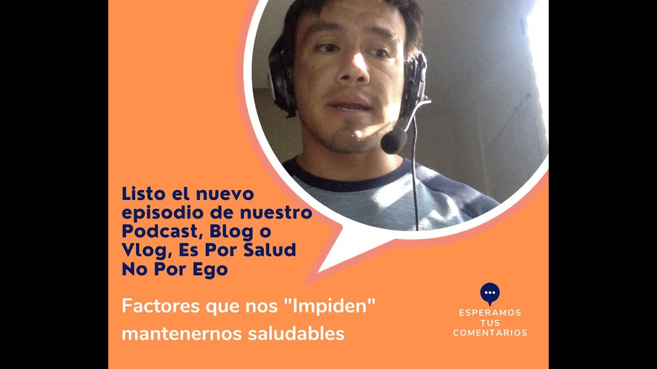 "Podcast 2 - Factores que nos ""impiden"" mantenernos saludables."