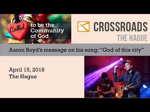 Aaron Boyd's message on 'God of this city'