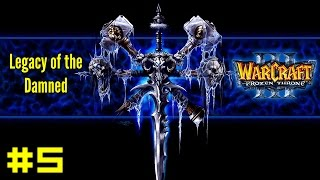 Warcraft III The Frozen Throne: Undead Campaign #5  - The Dreadlord's Fall