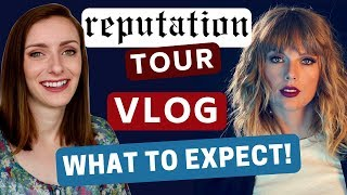 Taylor Swift Reputation Tour VLOG // What to Expect!