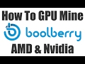 How To Mine Boolberry BBR with AMD or Nvidia GPU
