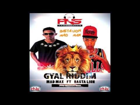 BASTA LION Ft MAD MAX - Baby Gyal Riddim II PNS PRODUCTION