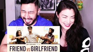 FRIEND VS GIRLFRIEND | The Timeliners | Reaction!