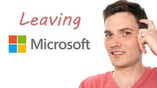 Why I'm leaving Microsoft