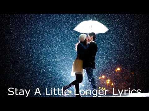 Stay a little longer with lyrics