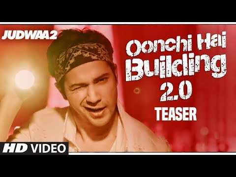 Song Teaser: Oonchi Hai Building 2.0 | Judwaa 2 | Varun Dhawan | Jacqueline | Taapsee