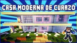 TUTORIAL CASA MODERNA DE CUARZO