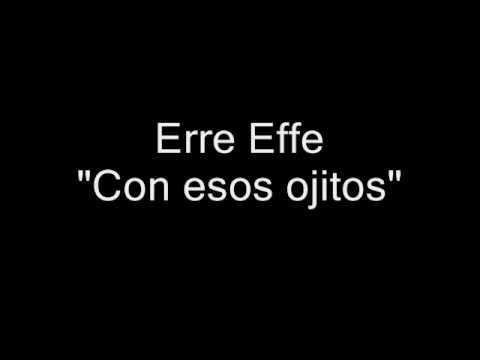 Erre Effe - Con esos ojitos