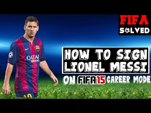 How To Sign Lionel Messi On FIFA 15 Career Mode