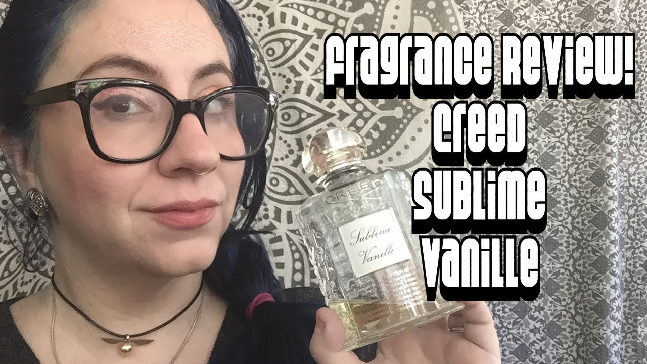 Fragrance Review Creed Sublime Vanille Niche Luxury Youtube