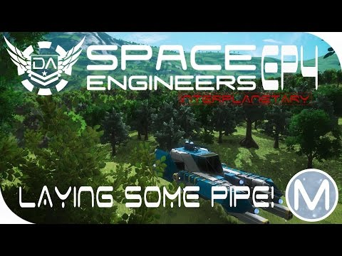 SE: Interplanetary | Ep4 - Laying Some Pipe!