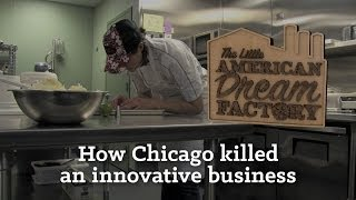 Little American Dream Factory: Chicago Bureaucrats Put the Brakes on an Innovative Business