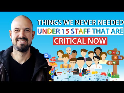 Things we never needed under 15 staff that are critical now