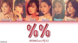 Apink (에이핑크) - '%% (응응)' LYRICS [HAN|ROM|ENG COLOR CODED] 가사
