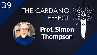 Professor Simon Thompson on Marlowe, Plutus, Functional Programming and More | TCE 39