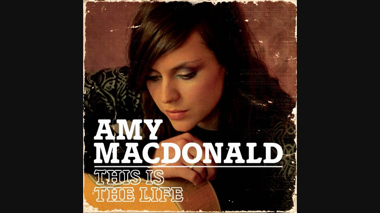 Amy Macdonald  This Is The Life Youtube