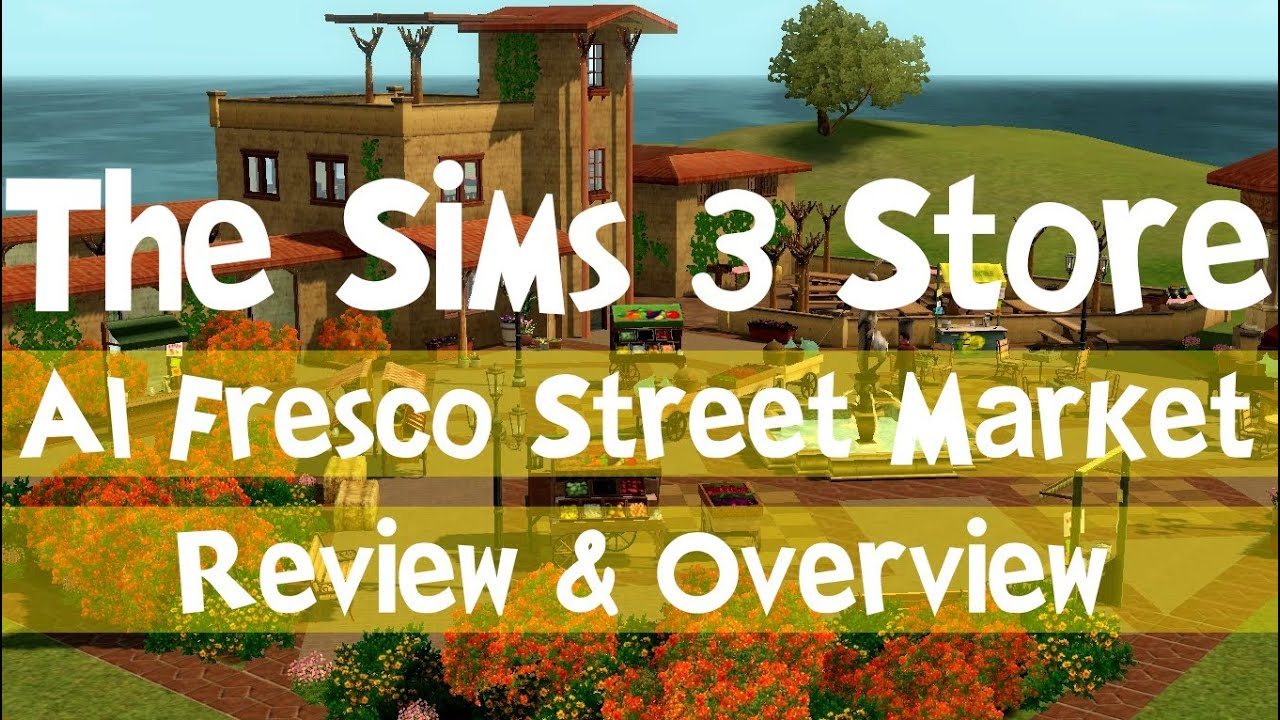 The Sims 3: Al Fresco Street Market Review & Overview ...