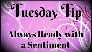 Why I'm Always Ready with a Sentiment |Tuesday Tip