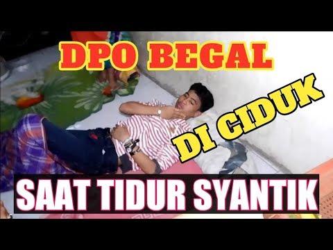 DPO BEGAL BERHASIL DI CIDUK SAAT TIDUR NYENYAK