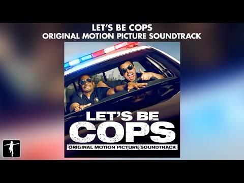 Let's Be Cops - Official Soundtrack Preview | Lakeshore Records