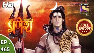 Vighnaharta Ganesh - Ep 465 - Full Episode - 3rd June, 2019