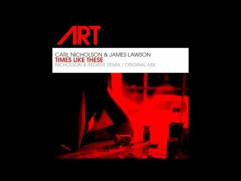 Carl Nicholson & James Lawson - Times Like These (Original Mix)