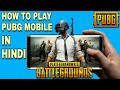 How to play PUBG in Android | PUBG Guide for beginners in Hindi / urdu